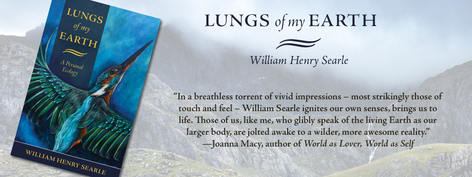 Lungs of My Earth: A Personal Ecology | Now Available!